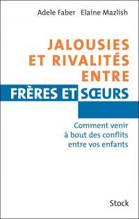 Adele Faber (Auteur) Elaine Mazlish (Auteur) - Jalousies et rivalités entre frères et soeurs
