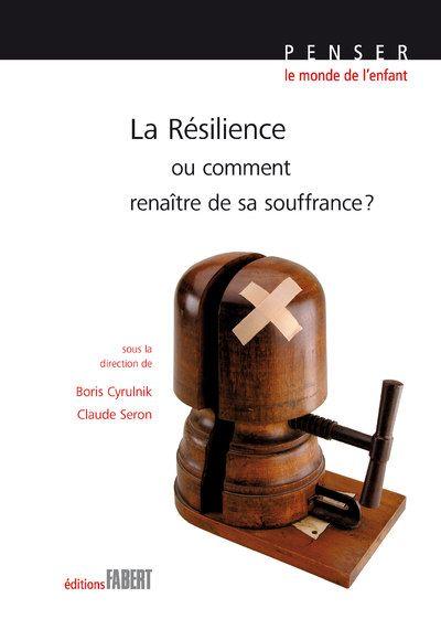 Boris Cyrulnik - La Résilience ou comment renaître de sa souffrance ?
