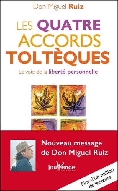 Don Miguel Ruiz - Les quatre accords toltèques