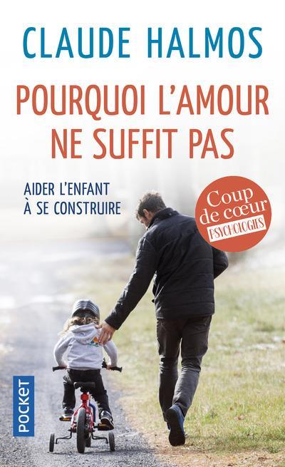 Claude Halmos - Pourquoi l'amour ne suffit pas ?