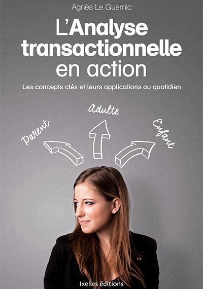 Agnès Le Guernic - L'analyse transactionnelle en action
