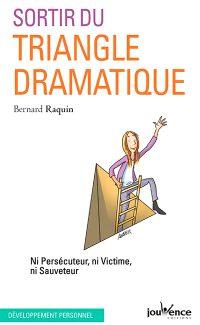 Bernard Raquin - Sortir du triangle dramatique