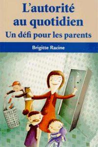 Brigitte Racine - L'autorité au quotidien