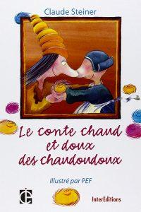 Claude Steiner - Le conte chaud et doux des chaudoudoux