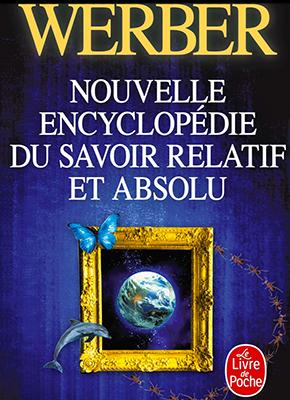 Bernard Werber - Encyclopédie du savoir relatif et absolu