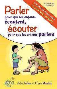Faber et Mazlish - Parler pour que les enfants écoutent, écouter pour que les enfants parlent