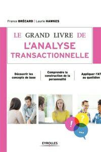 Laurie Hawkes - Le grand livre de l'analyse transactionnelle