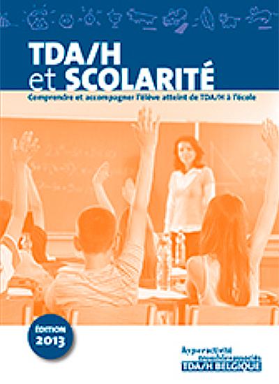 TDA/H et scolarité, comprendre et accompagner l'élève atteint de TDA/H à l'école