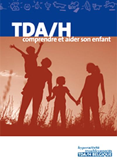TDA/H, comprendre et aider son enfant