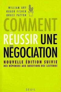 William Ury - Comment négocier avec les gens difficiles. De l'affrontement à la coopération